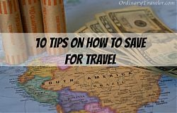 10 Tips on How to Save for Travel