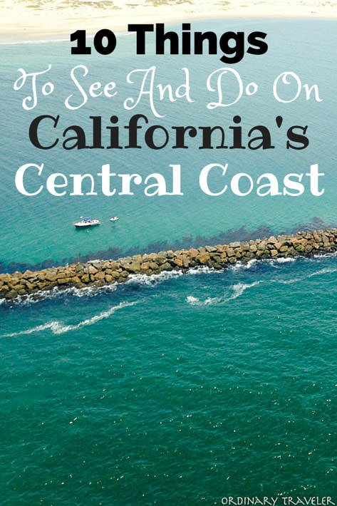 10 Best Things to See and Do California's Central Coast