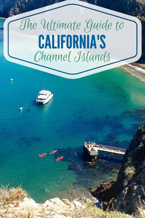 The Ultimate Guide to California's Channel Islands