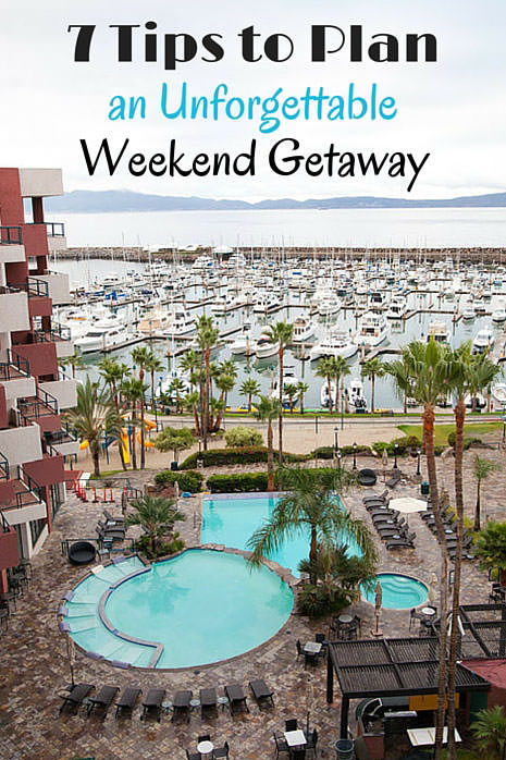 7 Tips for Planning an Unforgettable Weekend Getaway