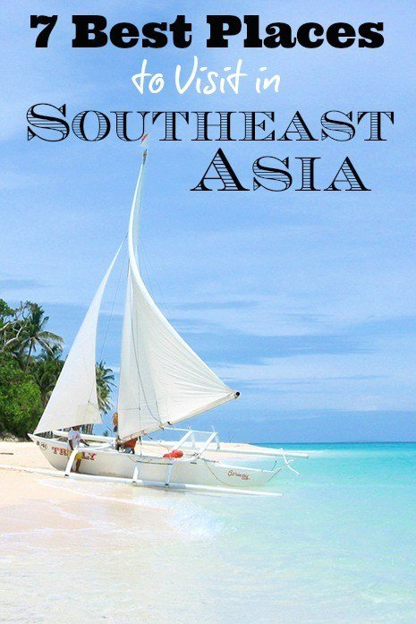 7 Best Places to Visit in Southeast Asia