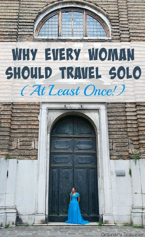 Why Every Woman Should Travel Solo (At Least Once!)
