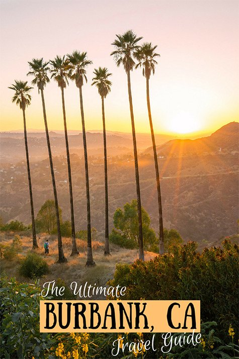 The Ultimate Travel Guide to Burbank, California