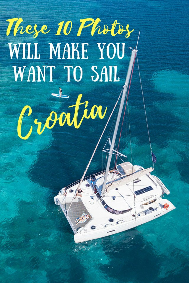 These 10 Photos Will Make You Want to Sail Croatia