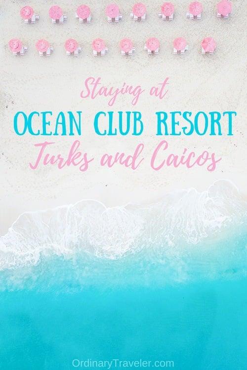 Staying at Ocean Club Resort in Turks & Caicos