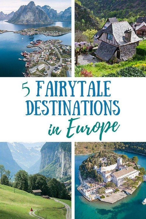 5 Fairytale Destinations to Visit in Europe