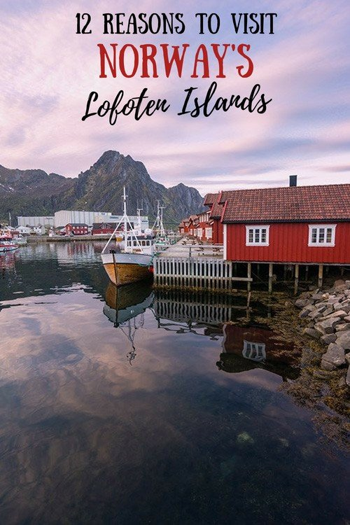 Why The Lofoten Islands Should Be On Your Bucket List