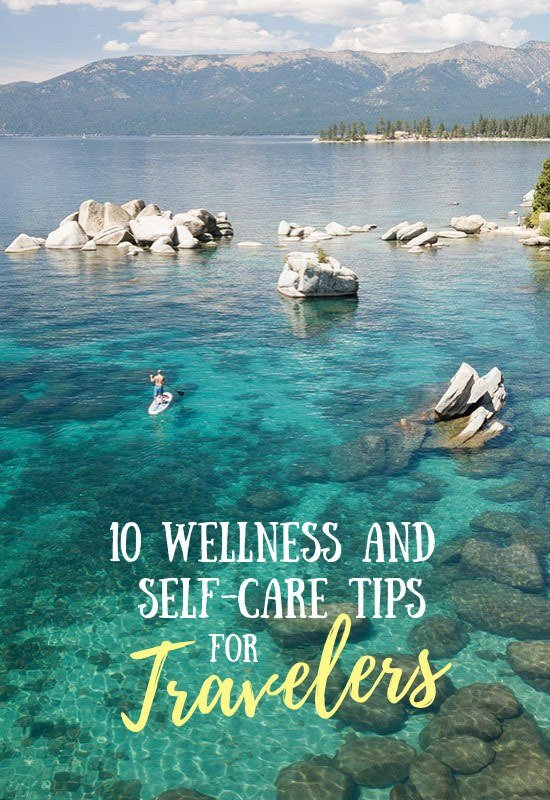 10 Wellness and Self-Care Tips for Travelers